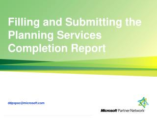 Filling  and  Submitting  the Planning Services Completion Report