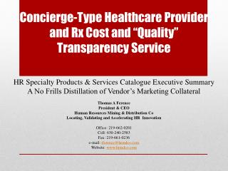 Concierge-Type  Healthcare Provider and Rx Cost and �Quality� Transparency Service