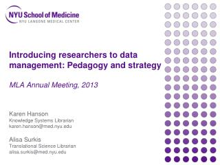 Introducing researchers to data  management: Pedagogy and strategy MLA Annual Meeting,  2013