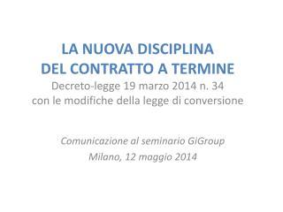 Comunicazione al seminario GiGroup Milano, 12 maggio 2014