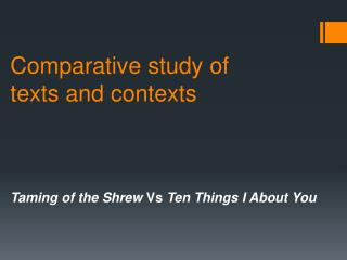 Comparative study of texts and contexts