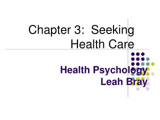 Health Psychology Leah Bray