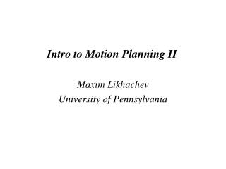 Intro to Motion Planning II