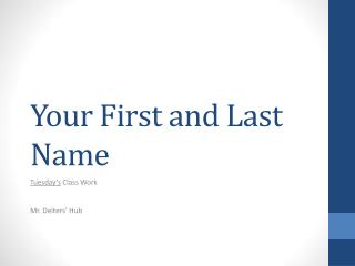 Your First and Last Name