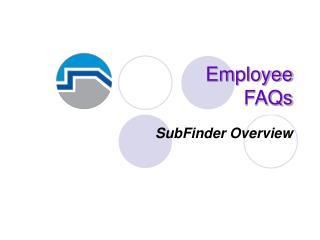 Employee  FAQs