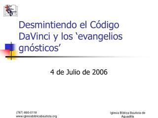 Desmintiendo el C digo DaVinci y los  evangelios gn sticos