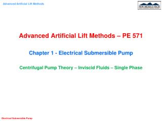 Advanced Artificial Lift Methods – PE 571 Chapter 1 - Electrical Submersible Pump