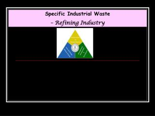 Specific Industrial Waste – Refining Industry