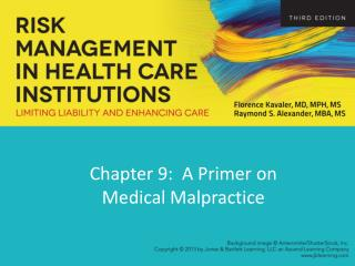 Chapter  9 :  A Primer on  Medical Malpractice
