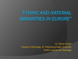 """Ethnic and National Minorities in Europe"""