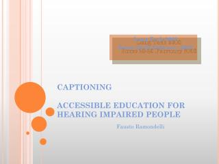 CAPTIONING ACCESSIBLE EDUCATION FOR HEARING IMPAIRED PEOPLE