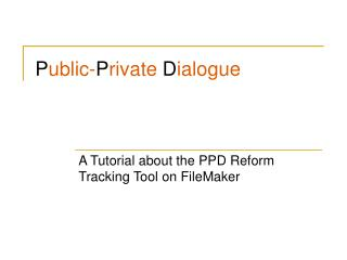 A Tutorial about the PPD Reform Tracking Tool on FileMaker