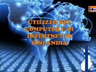 UTILIZZO DEL COMPUTER E DI INTERTNET IN FINLANDIA