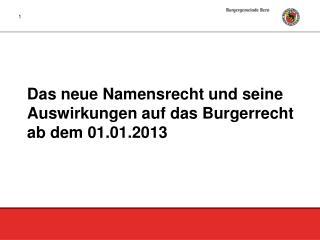 Das neue Namensrecht und seine Auswirkungen auf das Burgerrecht ab dem 01.01.2013
