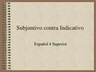 Subjuntivo contra Indicativo