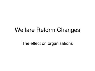 Welfare Reform Changes