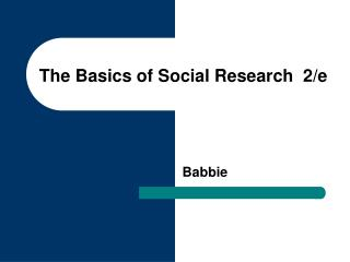 The Basics of Social Research  2/e