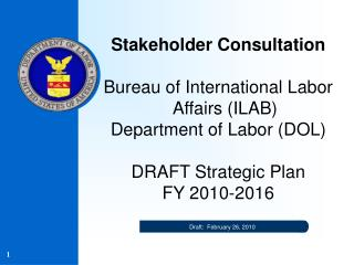 Stakeholder Consultation Bureau of International Labor Affairs (ILAB) Department of Labor (DOL)