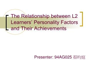 The Relationship between L2 Learners' Personality Factors and Their Achievements