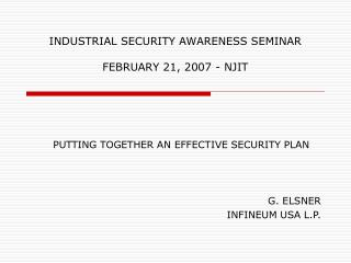 INDUSTRIAL SECURITY AWARENESS SEMINAR   FEBRUARY 21, 2007 - NJIT