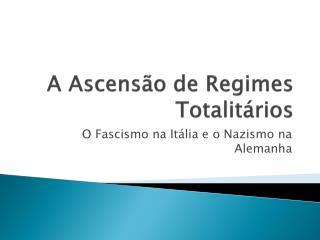 A Ascensão de Regimes Totalitários