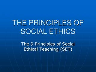 THE PRINCIPLES OF SOCIAL ETHICS