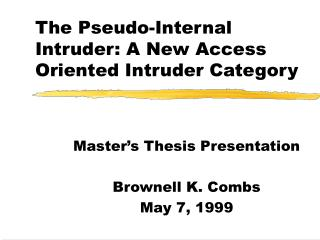 The Pseudo-Internal Intruder: A New Access Oriented Intruder Category