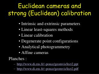 Euclidean cam eras and strong (Euclidean) calibration