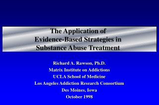 The Application of Evidence-Based Strategies in Substance Abuse Treatment
