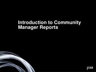 Introduction to Community Manager Reports