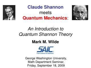 Claude Shannon meets Quantum Mechanics : An Introduction to Quantum Shannon Theory
