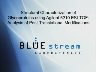 Structural Characterization of Glycoproteins using Agilent 6210 ESI-TOF: Analysis of Post-Translational Modifications