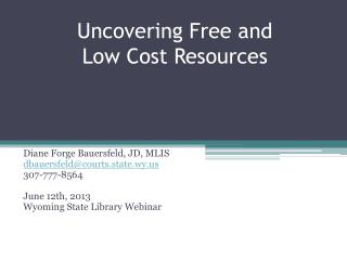Uncovering Free and  Low Cost Resources