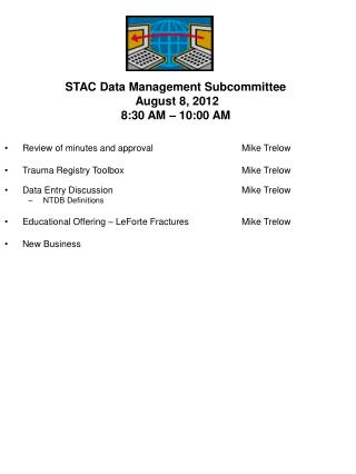 STAC Data Management Subcommittee  August 8, 2012 8:30 AM – 10:00 AM