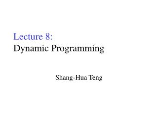 Lecture 8: Dynamic Programming