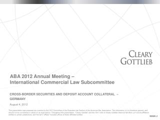 ABA 2012 Annual Meeting –  International Commercial Law Subcommittee