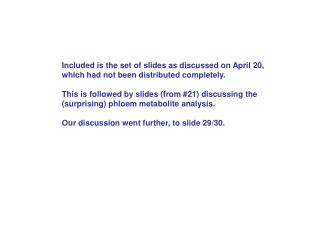Included is the set of slides as discussed on April 20, which had not been distributed completely.