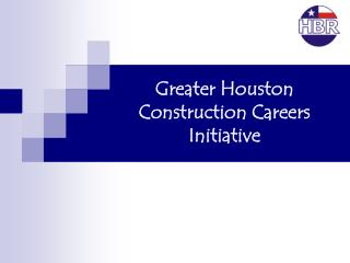 Greater Houston Construction Careers Initiative