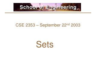 CSE 2353 – September 22 nd  2003