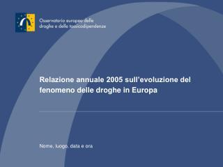 Relazione annuale 2005 sull evoluzione del fenomeno delle droghe in Europa