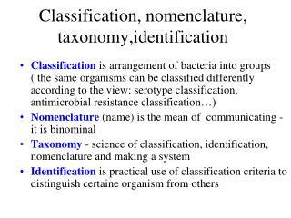 Classification, nomenclature, taxonomy,identification