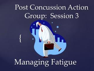 Post Concussion Action Group:  Session 3