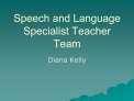 Speech and Language Specialist Teacher Team