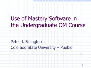 Use of Mastery Software in the Undergraduate OM Course