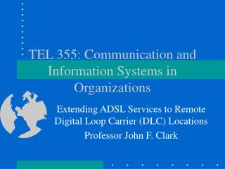TEL 355: Communication and Information Systems in Organizations