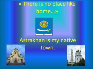 �  There is no place like home� �