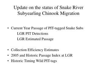 Update on the status of Snake River Subyearling Chinook Migration