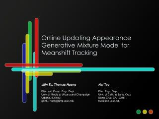 Online Updating Appearance Generative Mixture Model for Meanshift Tracking