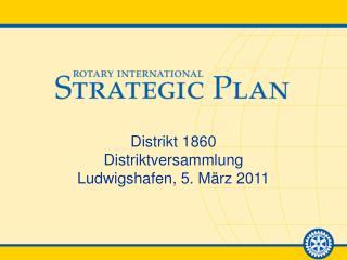 Distrikt  1860 Distriktversammlung Ludwigshafen, 5.  M�rz  2011