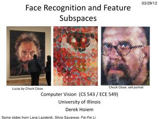 Face Recognition and Feature Subspaces